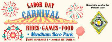 Image of the Mendham Carnival poster off of Stay Happenings.  Image is a poster advertising the Mendham Labor Day Carnival. It took place on September 3rd to September 6th at Borough Park. The carnival was put on to raise money for the Past Time Club.